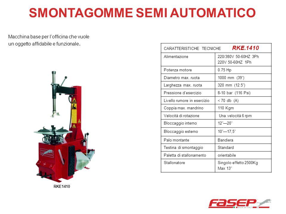 SMONTAGOMME SEMI AUTOMATICO CARATTERISTICHE TECNICHE RKE.1410 Alimentazione220/380V 50-60HZ 3Ph 220V 50-60HZ 1Ph Potenza motore0.75 Hp Diametro max. r