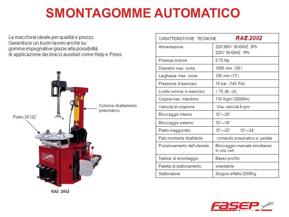 SMONTAGOMME AUTOMATICO CARATTERISTICHE TECNICHE RAE.2002 Alimentazione220/380V 50-60HZ 3Ph 220V 50-60HZ 1Ph Potenza motore0.75 Hp Diametro max. ruota1