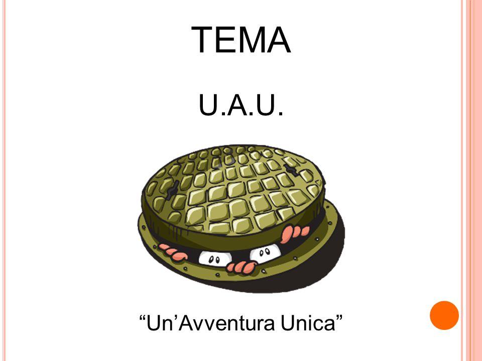 """TEMA U.A.U. """"Un'Avventura Unica"""""""