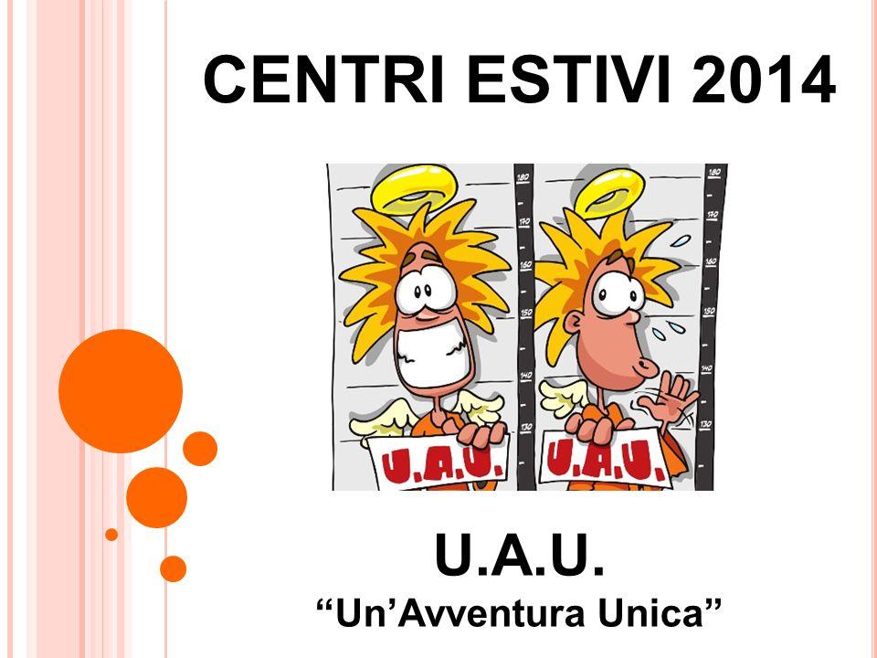 """CENTRI ESTIVI 2014 U.A.U. """"Un'Avventura Unica"""""""