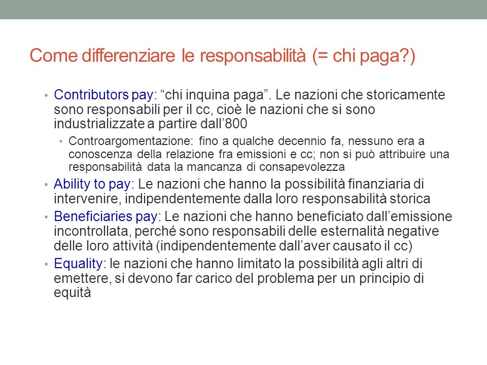 Come differenziare le responsabilità (= chi paga ) Contributors pay: chi inquina paga .