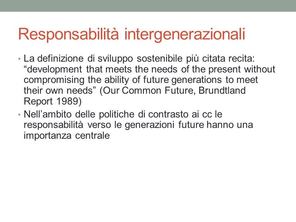 """Responsabilità intergenerazionali La definizione di sviluppo sostenibile più citata recita: """"development that meets the needs of the present without c"""