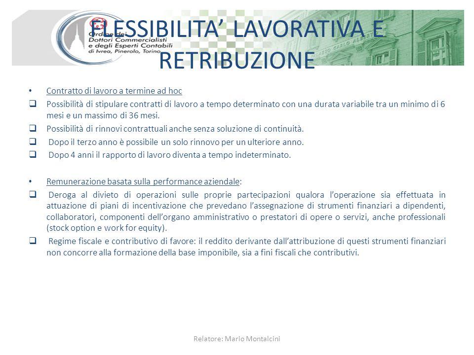 FLESSIBILITA' LAVORATIVA E RETRIBUZIONE Contratto di lavoro a termine ad hoc  Possibilità di stipulare contratti di lavoro a tempo determinato con un