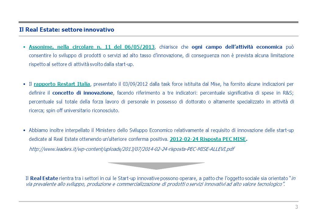 3 Il Real Estate: settore innovativo Assonime, nella circolare n. 11 del 06/05/2013, chiarisce che ogni campo dell'attività economica può consentire l