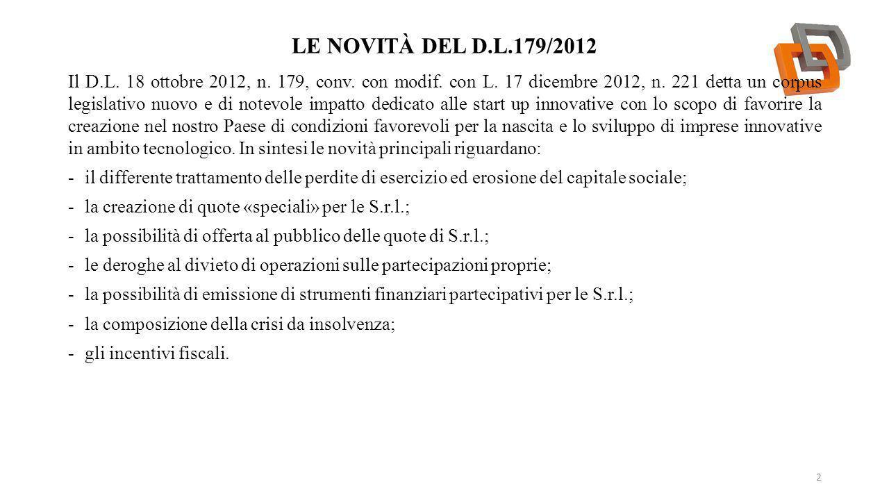 LE NOVITÀ DEL D.L.179/2012 2 Il D.L. 18 ottobre 2012, n. 179, conv. con modif. con L. 17 dicembre 2012, n. 221 detta un corpus legislativo nuovo e di
