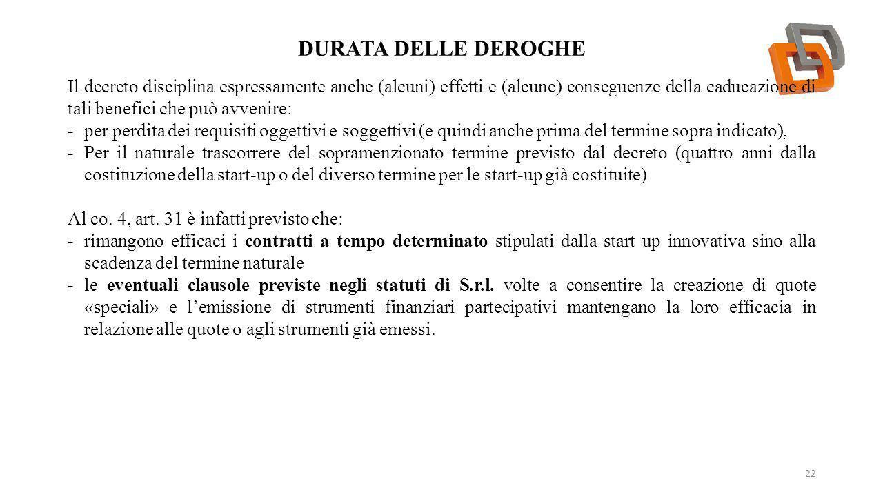 DURATA DELLE DEROGHE 22 Il decreto disciplina espressamente anche (alcuni) effetti e (alcune) conseguenze della caducazione di tali benefici che può a