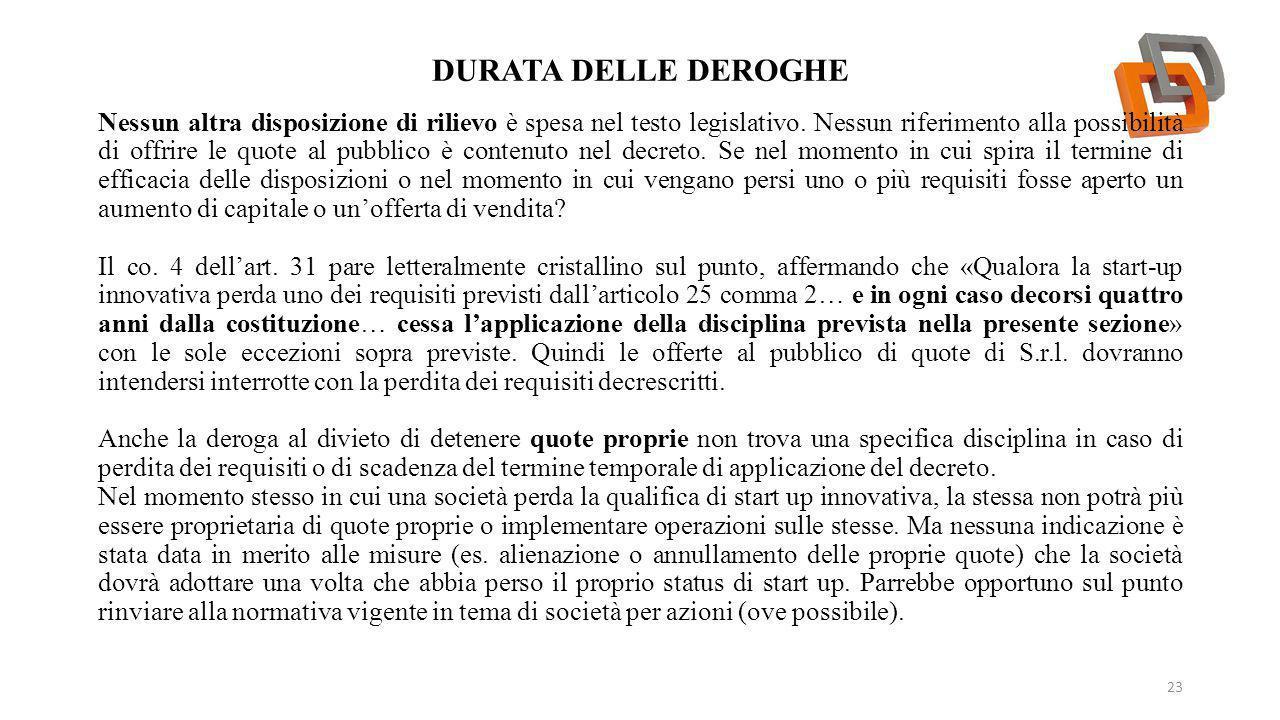 DURATA DELLE DEROGHE 23 Nessun altra disposizione di rilievo è spesa nel testo legislativo. Nessun riferimento alla possibilità di offrire le quote al
