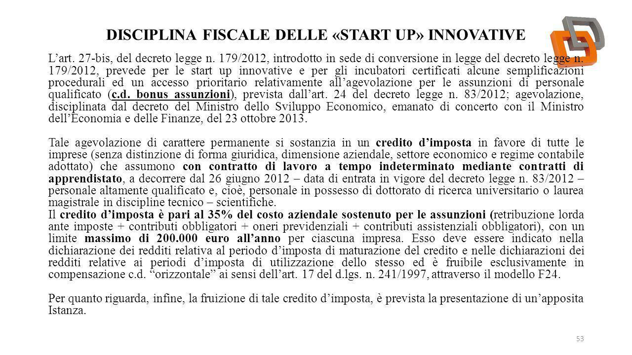 DISCIPLINA FISCALE DELLE «START UP» INNOVATIVE 53 L'art.