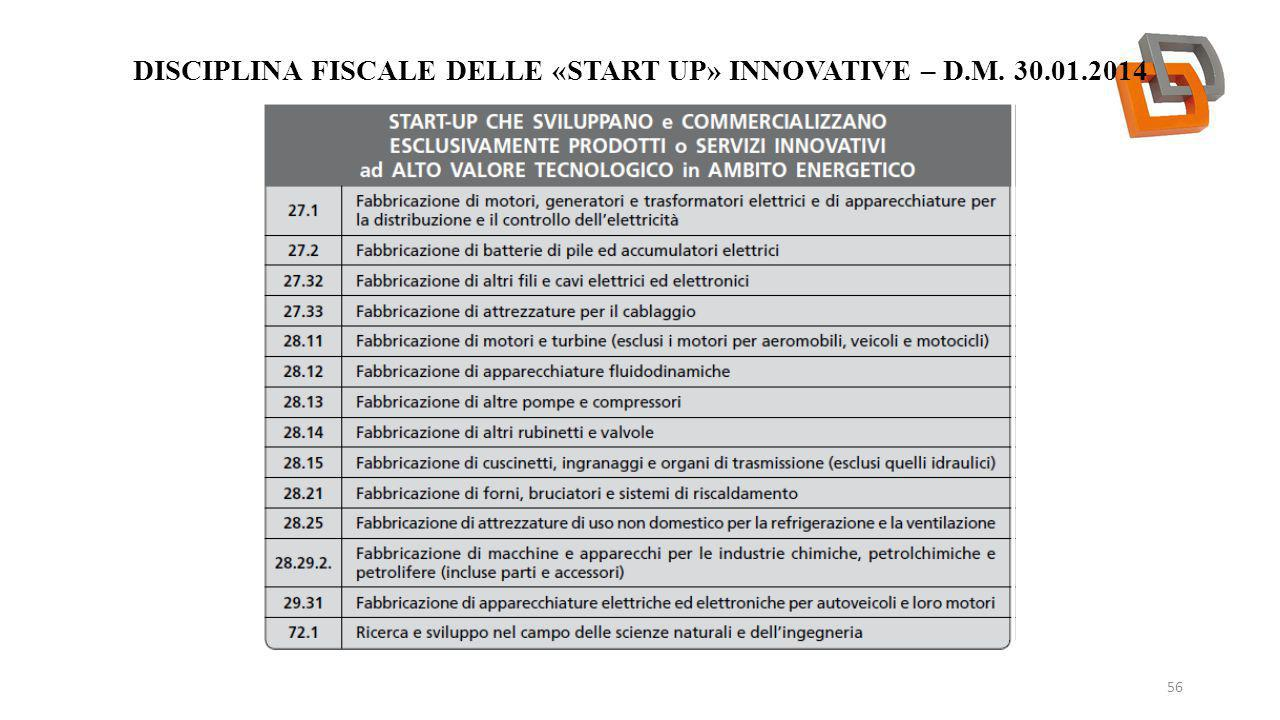 DISCIPLINA FISCALE DELLE «START UP» INNOVATIVE – D.M. 30.01.2014 56