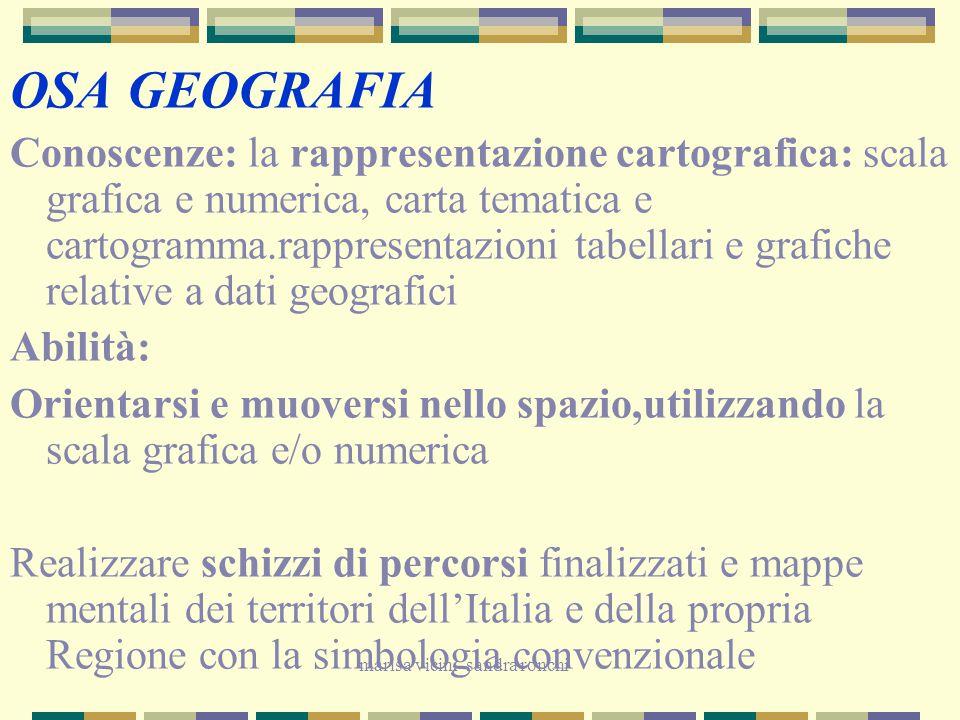 marisa vicini sandra ronchi OSA GEOGRAFIA Conoscenze: la rappresentazione cartografica: scala grafica e numerica, carta tematica e cartogramma.rappres