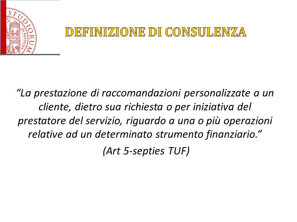 """""""La prestazione di raccomandazioni personalizzate a un cliente, dietro sua richiesta o per iniziativa del prestatore del servizio, riguardo a una o pi"""