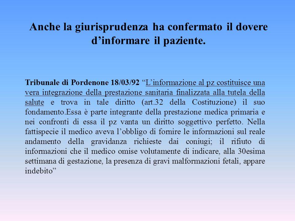 """Tribunale di Pordenone 18/03/92 """"L'informazione al pz costituisce una vera integrazione della prestazione sanitaria finalizzata alla tutela della salu"""