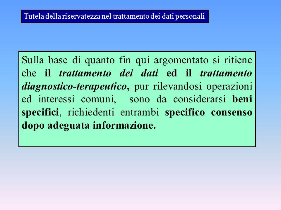 Tutela della riservatezza nel trattamento dei dati personali Sulla base di quanto fin qui argomentato si ritiene che il trattamento dei dati ed il tra