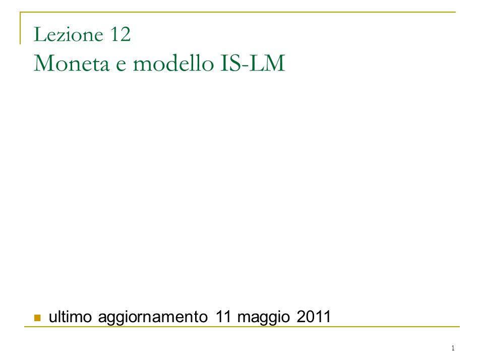2 Sommario Indice della lezione domanda aggregata e tasso di interesse funzioni della moneta offerta di moneta equilibrio del mercato monetario modello IS-LM politiche monetarie e fiscali