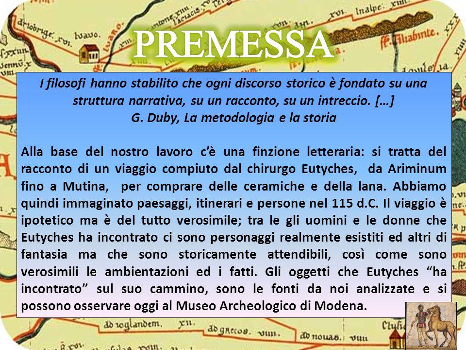 IN VIAGGIO VERSO MUTINA Eutyches conosceva Mutina come una città ricca e prospera, famosa per la sua lana e le sue ceramiche.