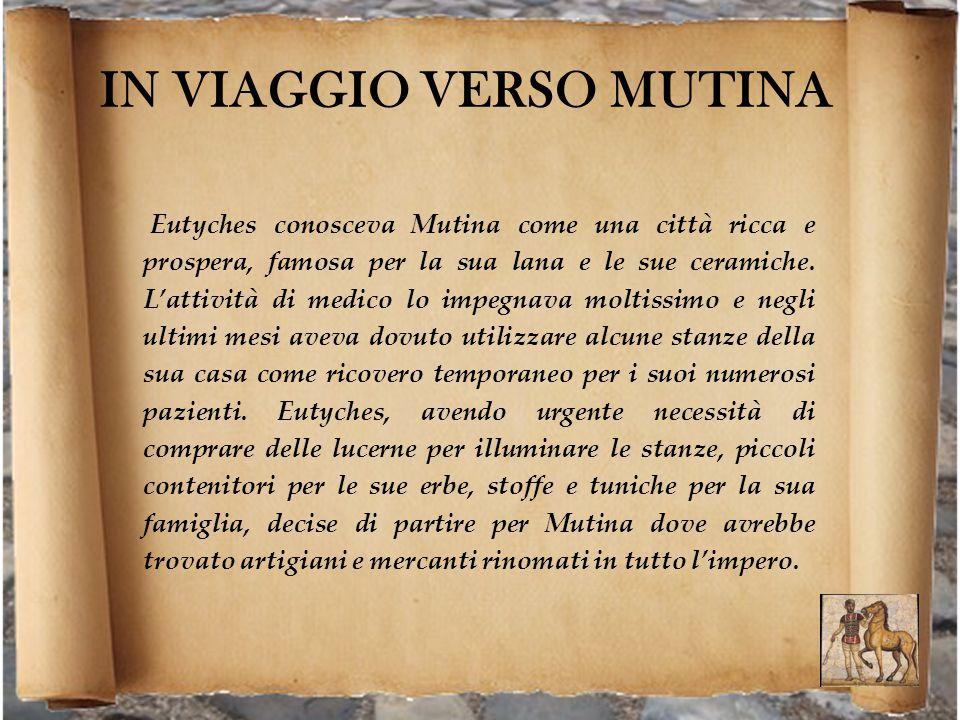 IN VIAGGIO VERSO MUTINA Prima di partire consultò una mappa itineraria, la Tabula Peutingeriana in modo da mettersi in cammino sulla strada migliore per arrivare a destinazione.