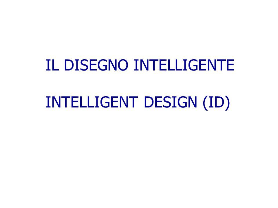 IL DISEGNO INTELLIGENTE INTELLIGENT DESIGN (ID)