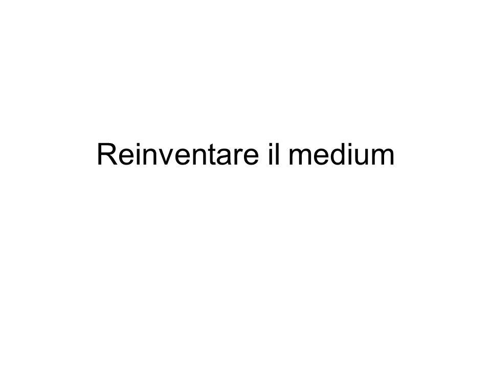 Reinventare il medium