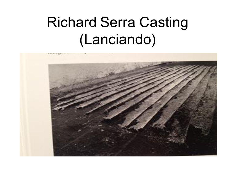 Richard Serra Casting (Lanciando)