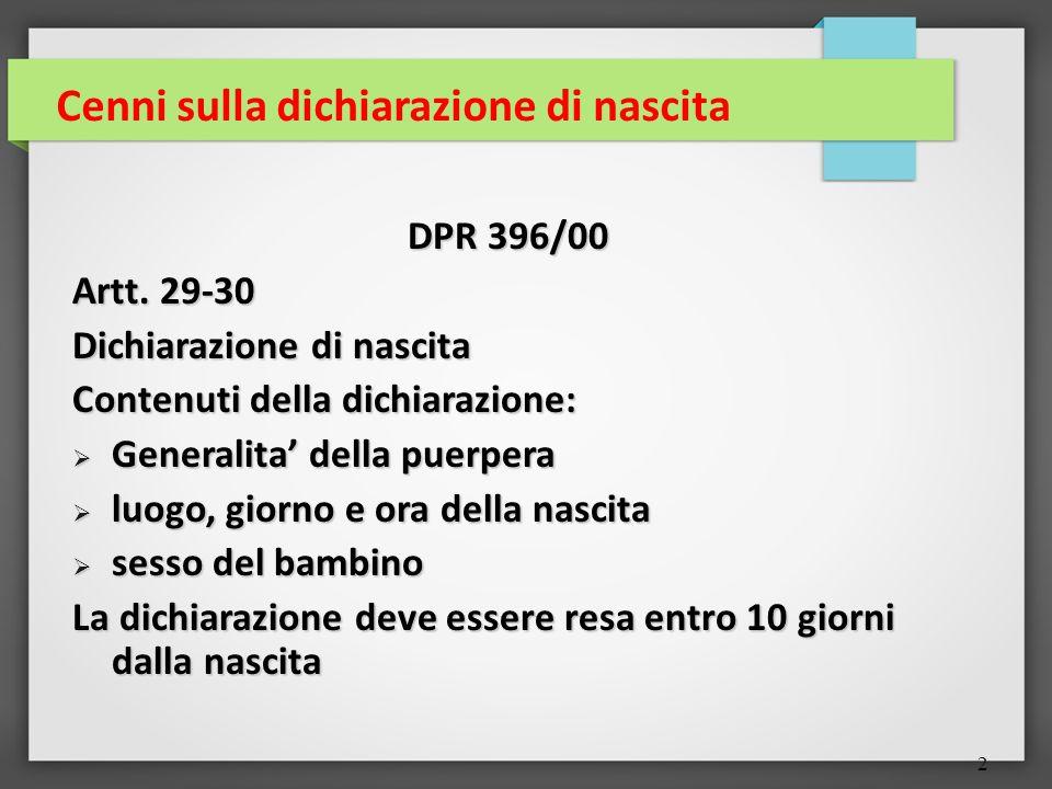 2 Cenni sulla dichiarazione di nascita DPR 396/00 Artt.