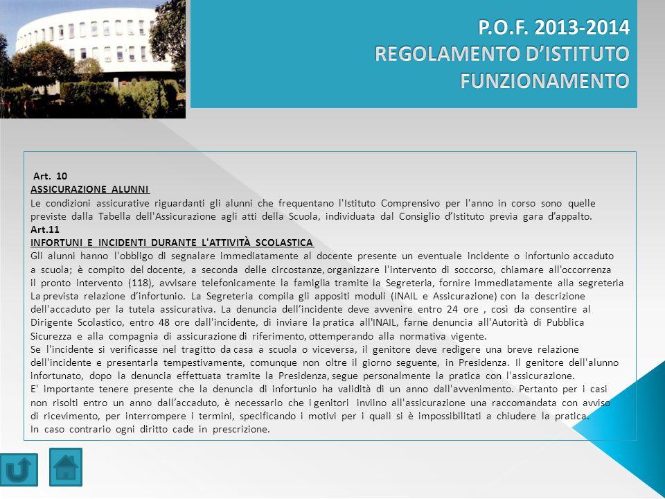 Art. 10 ASSICURAZIONE ALUNNI Le condizioni assicurative riguardanti gli alunni che frequentano l'Istituto Comprensivo per l'anno in corso sono quelle