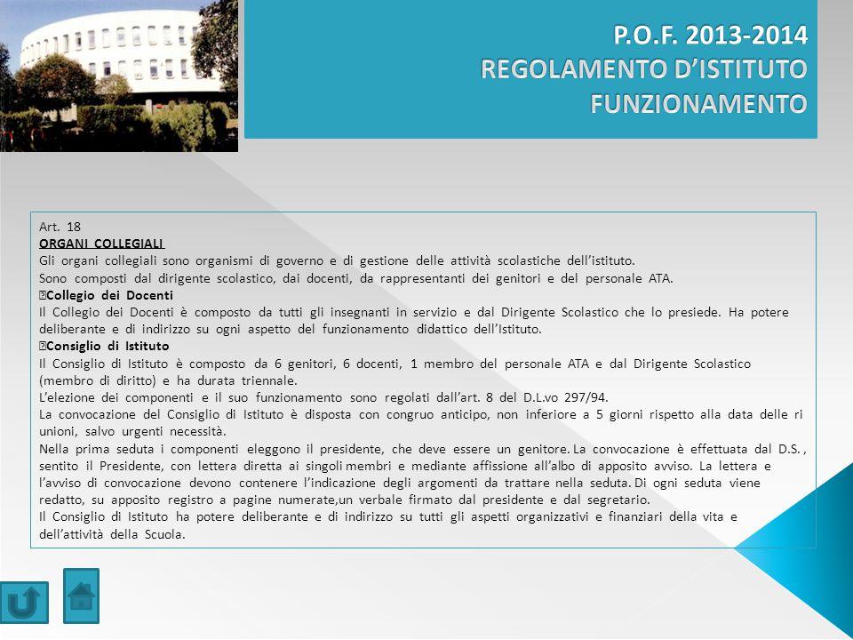 Art. 18 ORGANI COLLEGIALI Gli organi collegiali sono organismi di governo e di gestione delle attività scolastiche dell'istituto. Sono composti dal di