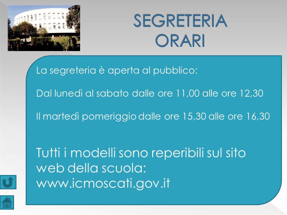 La segreteria è aperta al pubblico: Dal lunedì al sabato dalle ore 11,00 alle ore 12,30 Il martedì pomeriggio dalle ore 15,30 alle ore 16,30 Tutti i modelli sono reperibili sul sito web della scuola: www.icmoscati.gov.it
