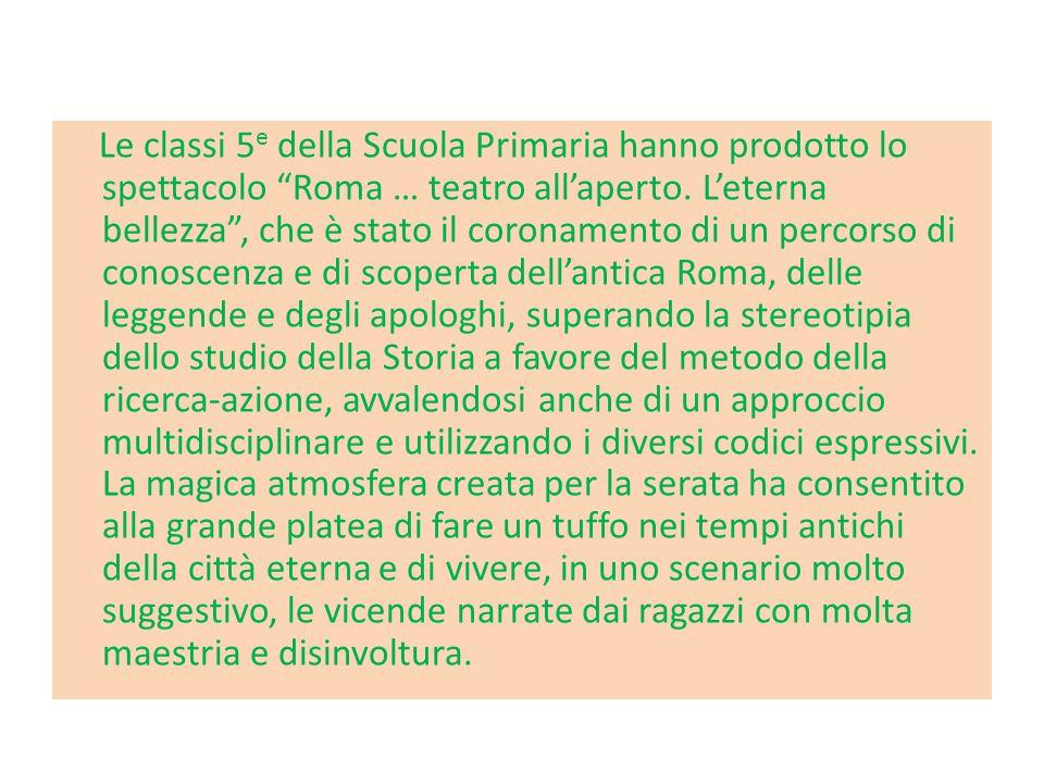 """Le classi 5 e della Scuola Primaria hanno prodotto lo spettacolo """"Roma … teatro all'aperto. L'eterna bellezza"""", che è stato il coronamento di un perco"""