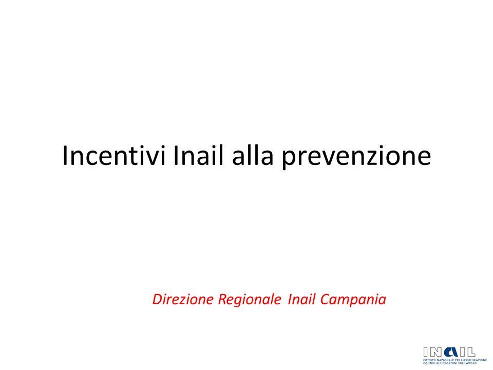 Incentivi Inail alla prevenzione Direzione Regionale Inail Campania