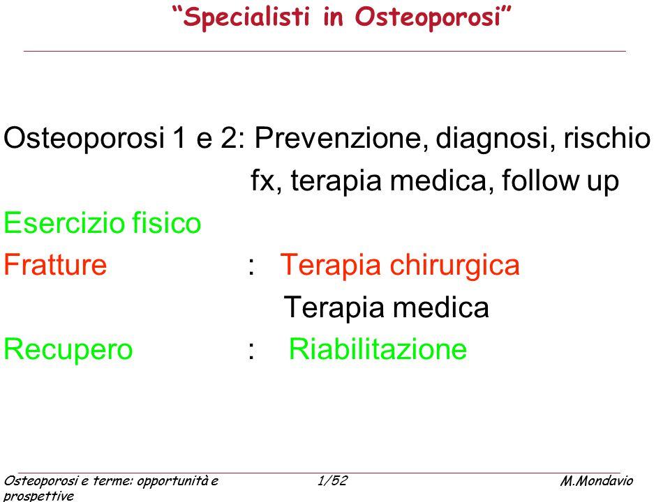 """Osteoporosi e terme: opportunità e prospettive M.Mondavio1/52Osteoporosi e terme: opportunità e prospettive M.Mondavio """"Specialisti in Osteoporosi"""" Os"""