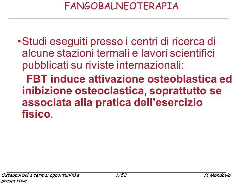 Osteoporosi e terme: opportunità e prospettive M.Mondavio1/52Osteoporosi e terme: opportunità e prospettive M.Mondavio FANGOBALNEOTERAPIA Studi esegui