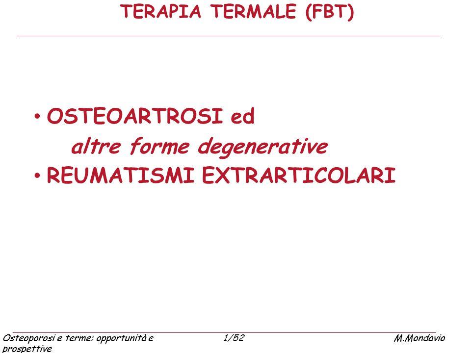 Osteoporosi e terme: opportunità e prospettive M.Mondavio1/52Osteoporosi e terme: opportunità e prospettive M.Mondavio TERAPIA TERMALE (FBT) OSTEOARTR