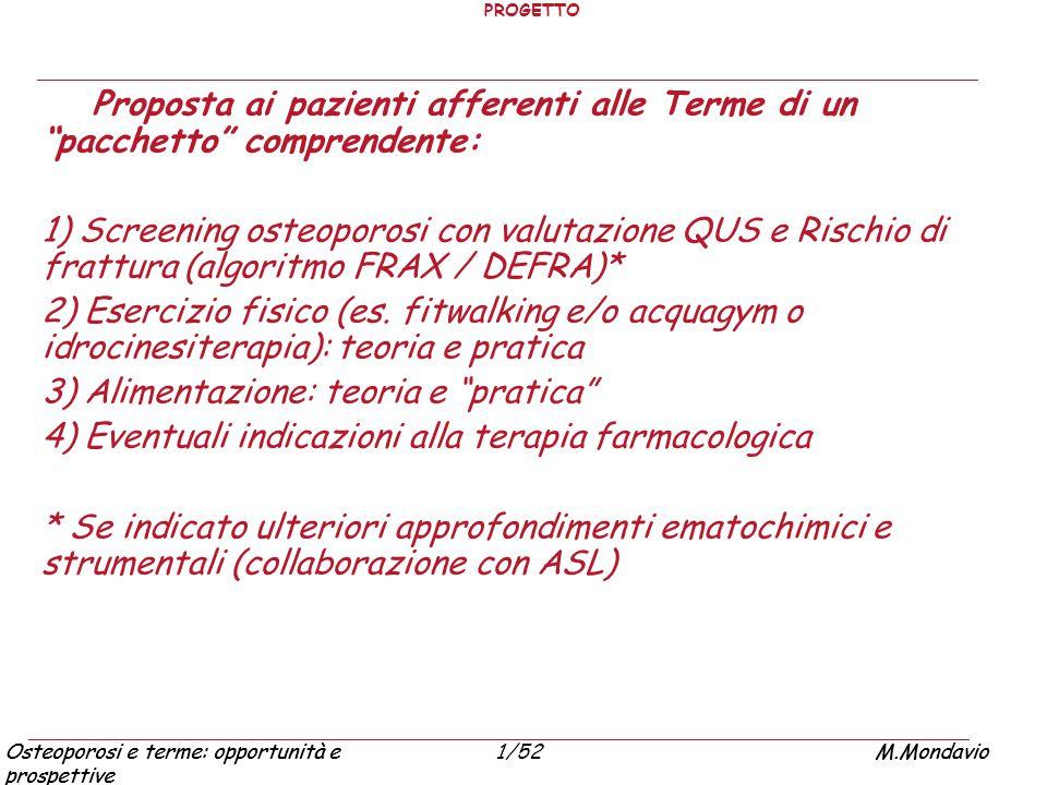 Osteoporosi e terme: opportunità e prospettive M.Mondavio1/52Osteoporosi e terme: opportunità e prospettive M.Mondavio PROGETTO Proposta ai pazienti a