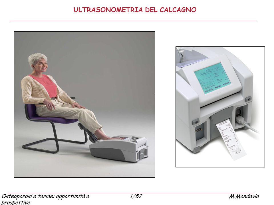 Osteoporosi e terme: opportunità e prospettive M.Mondavio1/52Osteoporosi e terme: opportunità e prospettive M.Mondavio ULTRASONOMETRIA DEL CALCAGNO