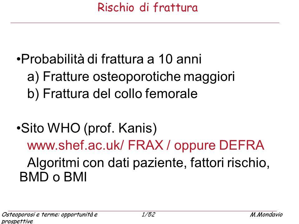 Osteoporosi e terme: opportunità e prospettive M.Mondavio1/52Osteoporosi e terme: opportunità e prospettive M.Mondavio Rischio di frattura Probabilità