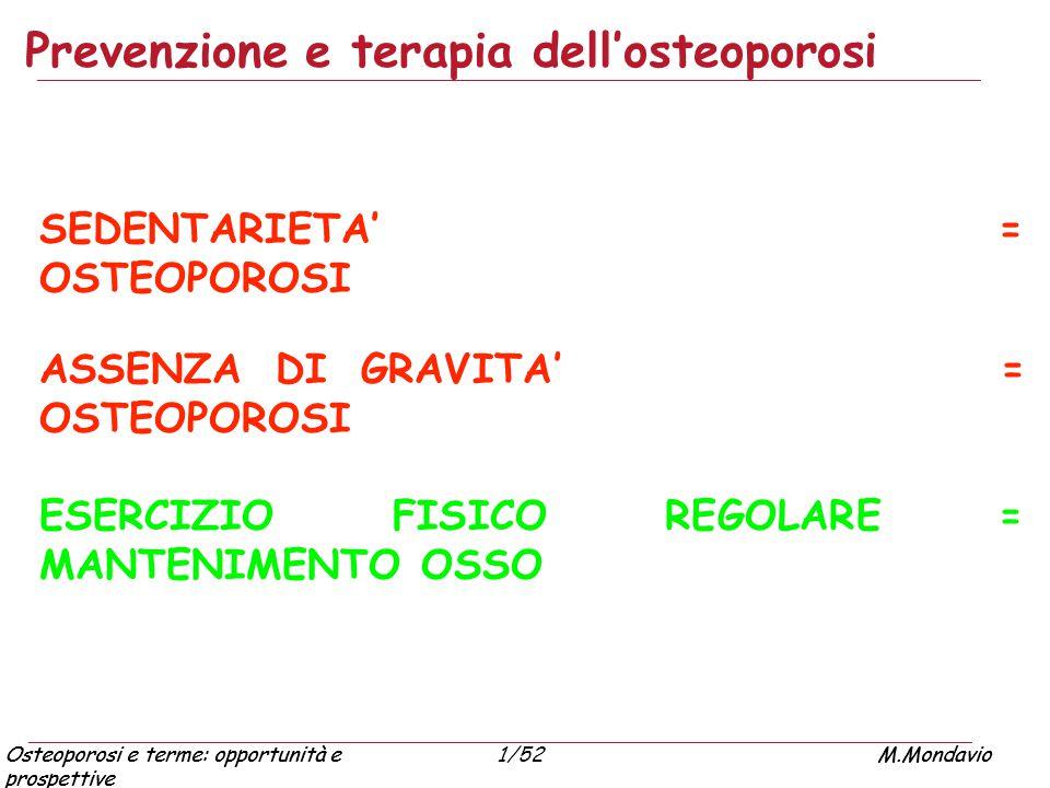 Osteoporosi e terme: opportunità e prospettive M.Mondavio1/52Osteoporosi e terme: opportunità e prospettive M.Mondavio Prevenzione e terapia dell'oste