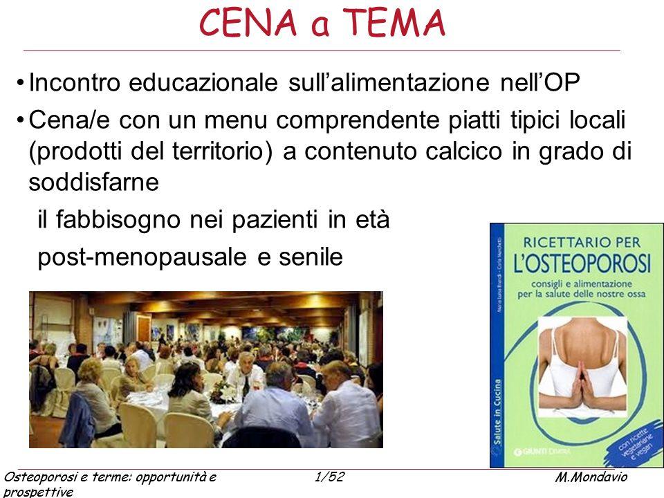 Osteoporosi e terme: opportunità e prospettive M.Mondavio1/52Osteoporosi e terme: opportunità e prospettive M.Mondavio CENA a TEMA Incontro educaziona