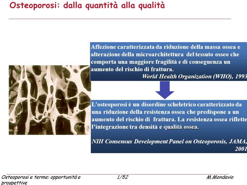 Osteoporosi e terme: opportunità e prospettive M.Mondavio1/52Osteoporosi e terme: opportunità e prospettive M.Mondavio Osteoporosi: dalla quantità all