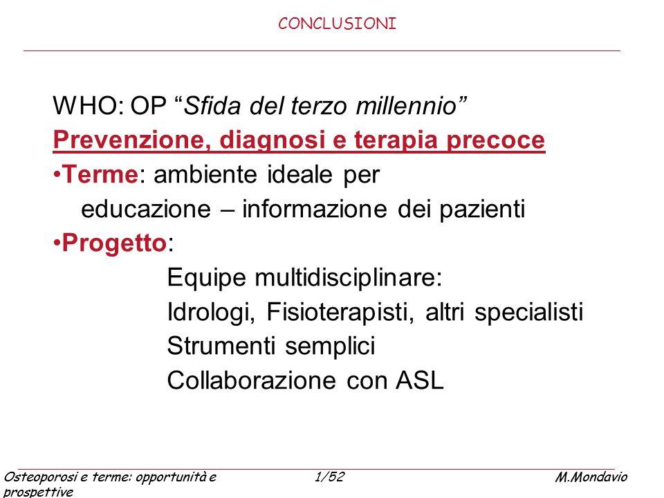 """Osteoporosi e terme: opportunità e prospettive M.Mondavio1/52Osteoporosi e terme: opportunità e prospettive M.Mondavio CONCLUSIONI WHO: OP """"Sfida del"""