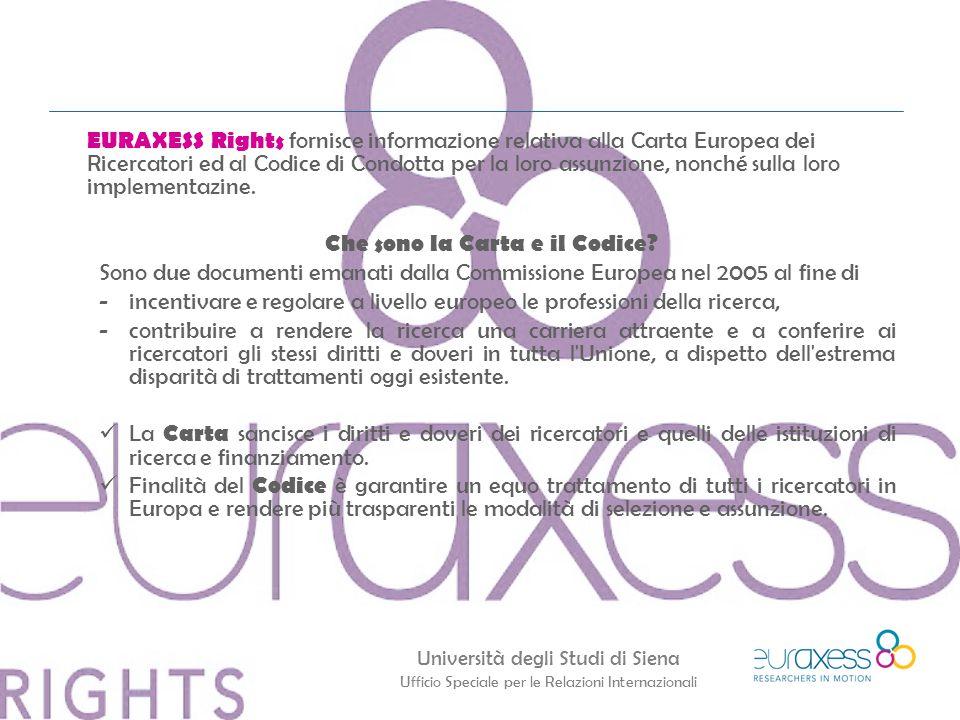Università degli Studi di Siena Ufficio Speciale per le Relazioni Internazionali EURAXESS Rights fornisce informazione relativa alla Carta Europea dei