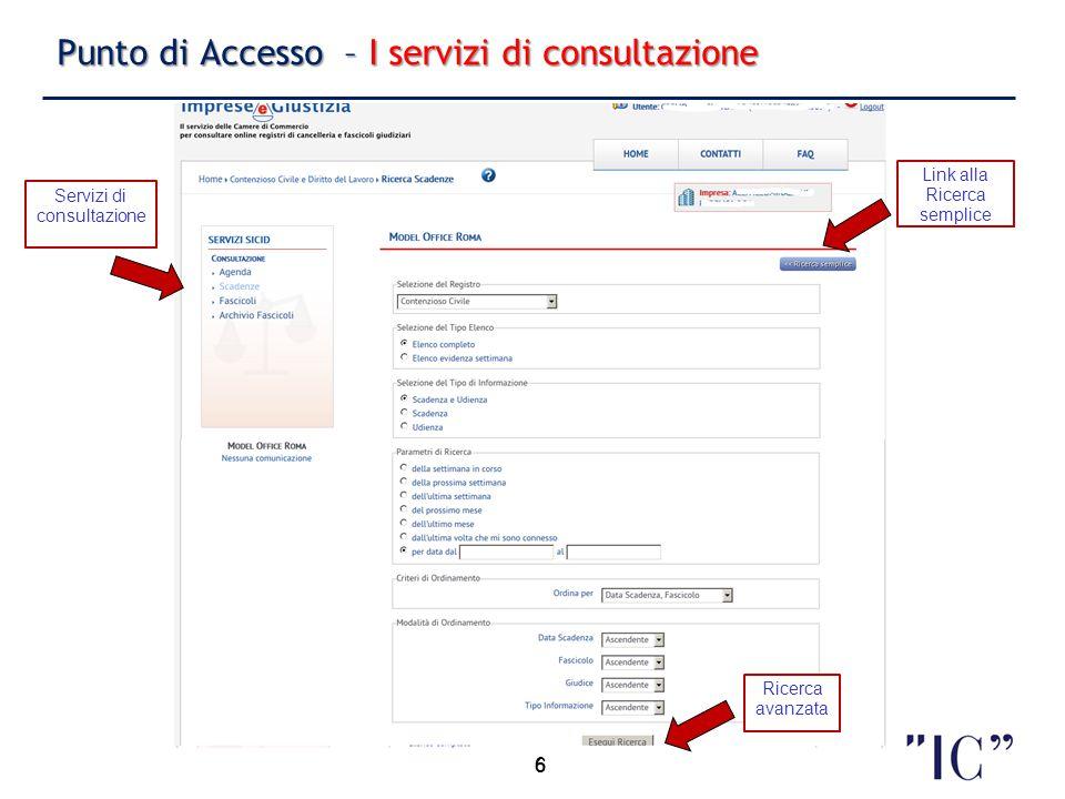 6 Punto di Accesso – I servizi di consultazione 6 Servizi di consultazione Link alla Ricerca semplice Ricerca avanzata