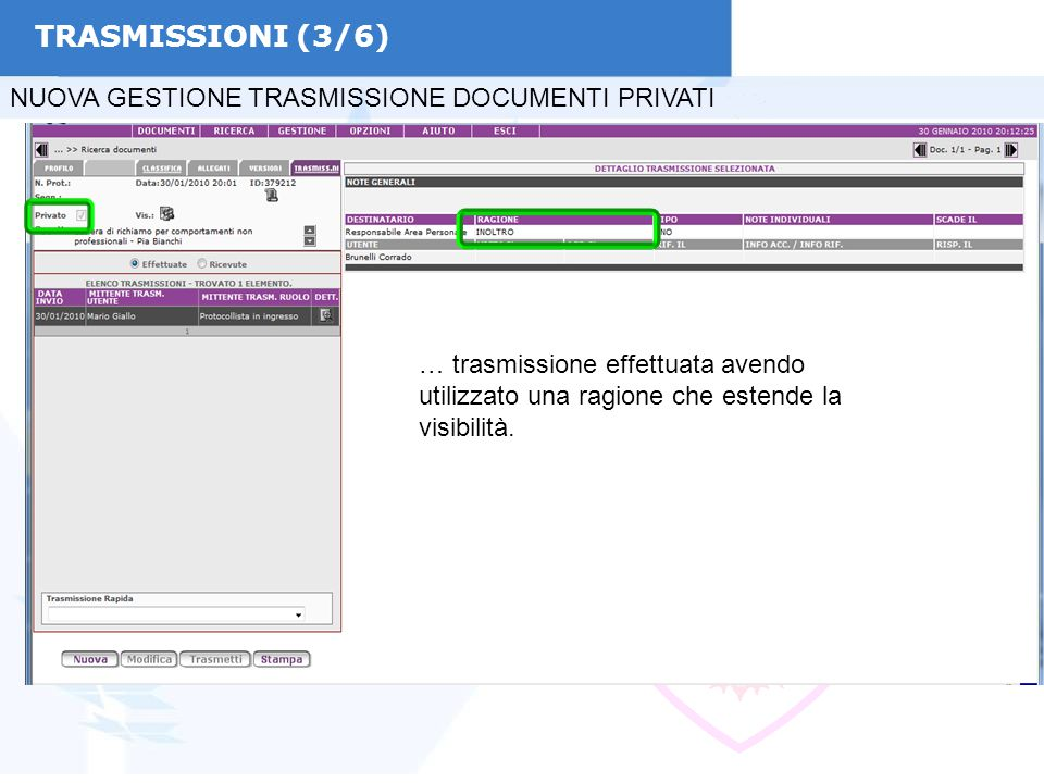 TRASMISSIONI (3/6) NUOVA GESTIONE TRASMISSIONE DOCUMENTI PRIVATI … trasmissione effettuata avendo utilizzato una ragione che estende la visibilità.