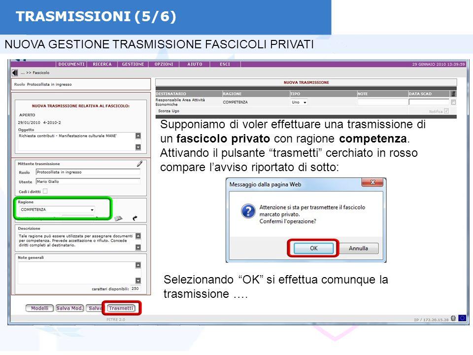 TRASMISSIONI (6/6) NUOVA GESTIONE TRASMISSIONE FASCICOLI PRIVATI … trasmissione effettuata avendo utilizzato una ragione che estende la visibilità.