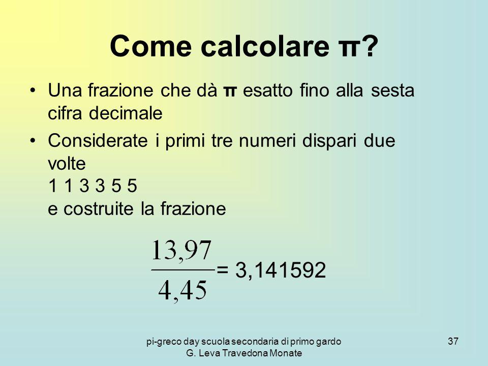 pi-greco day scuola secondaria di primo gardo G.Leva Travedona Monate 37 Come calcolare π.