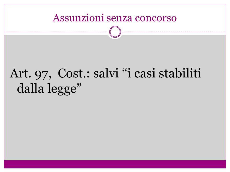 """Assunzioni senza concorso Art. 97, Cost.: salvi """"i casi stabiliti dalla legge"""""""