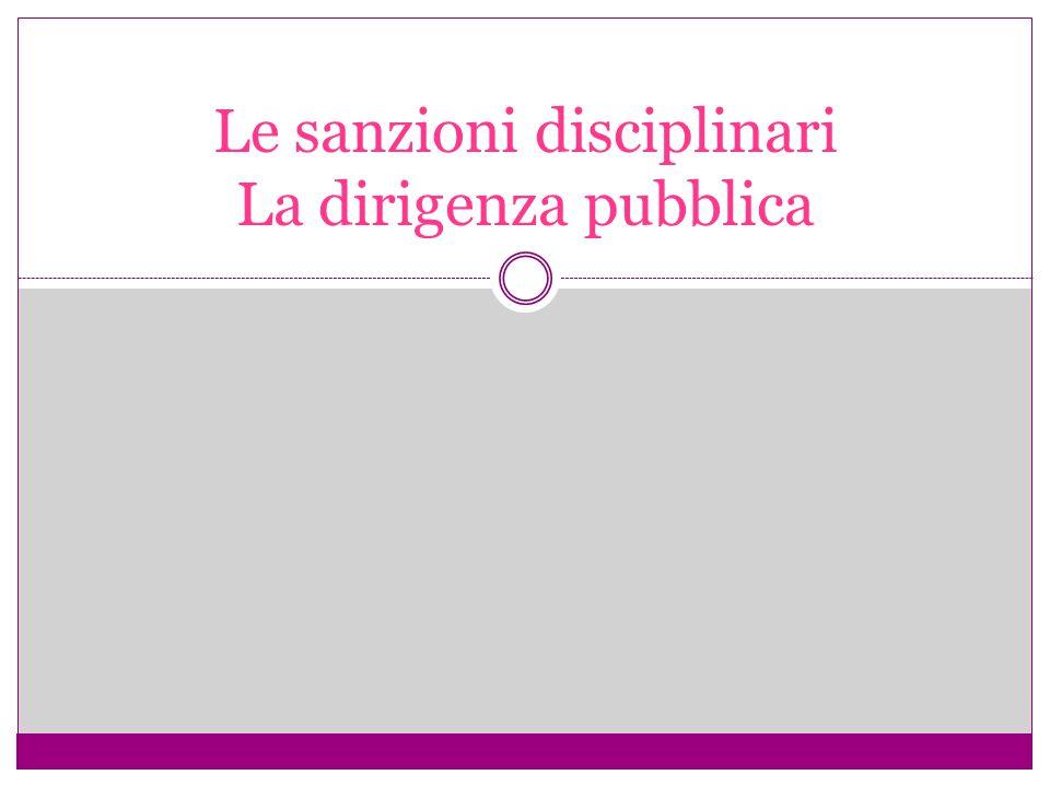 Le sanzioni disciplinari La dirigenza pubblica