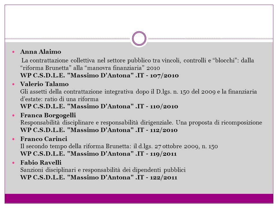 """Anna Alaimo La contrattazione collettiva nel settore pubblico tra vincoli, controlli e """"blocchi"""": dalla """"riforma Brunetta"""" alla """"manovra finanziaria"""""""