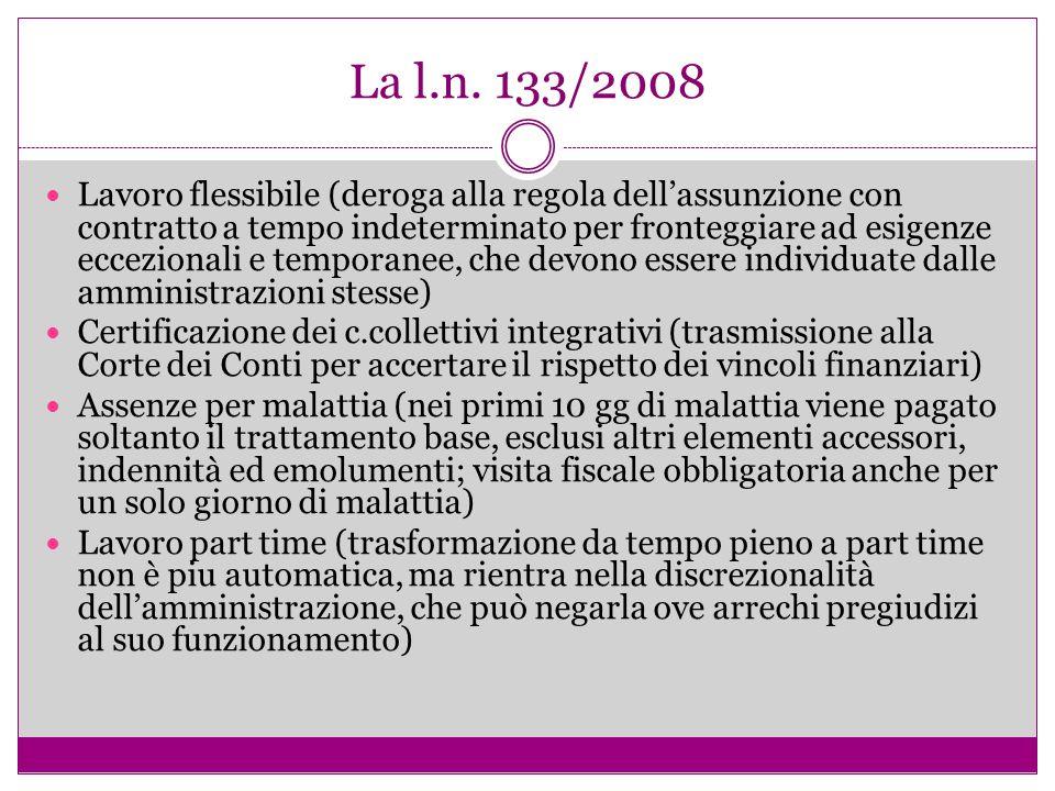 La l.n. 133/2008 Lavoro flessibile (deroga alla regola dell'assunzione con contratto a tempo indeterminato per fronteggiare ad esigenze eccezionali e