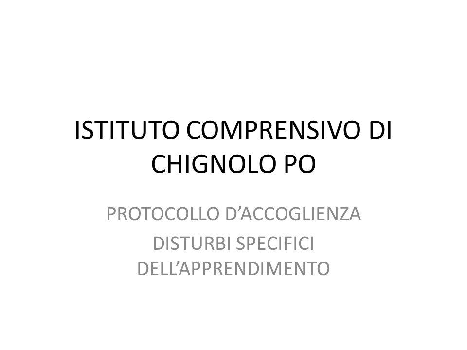 ISTITUTO COMPRENSIVO DI CHIGNOLO PO PROTOCOLLO D'ACCOGLIENZA DISTURBI SPECIFICI DELL'APPRENDIMENTO