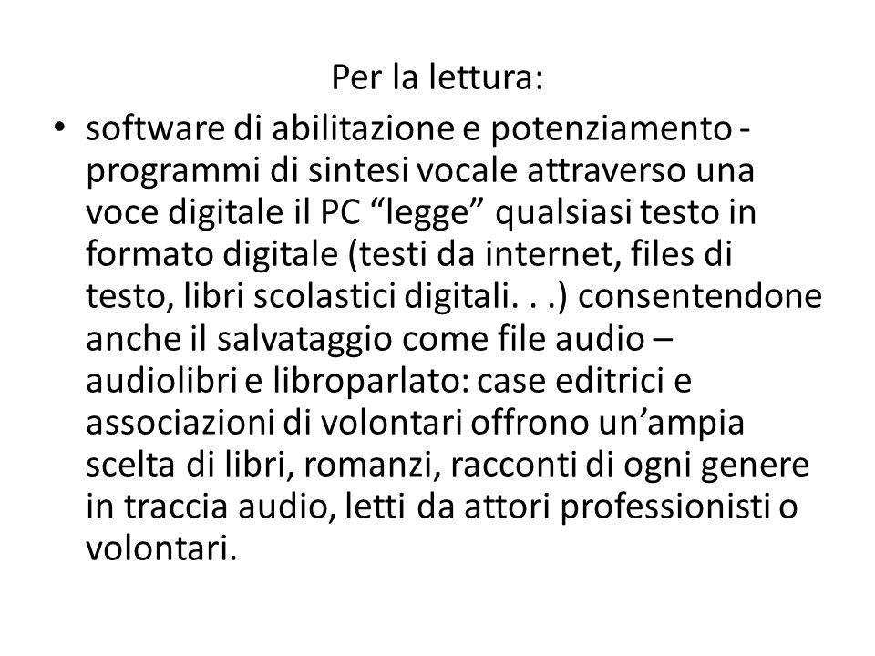 """Per la lettura: software di abilitazione e potenziamento - programmi di sintesi vocale attraverso una voce digitale il PC """"legge"""" qualsiasi testo in f"""